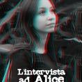 L'intervista ad Alice